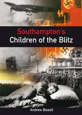 Southampton's Children of the Blitz, Bissell, Andrew