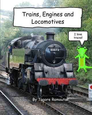 Trains, Engines and Locomotives: I Love Trains, Ramoutar, Tagore