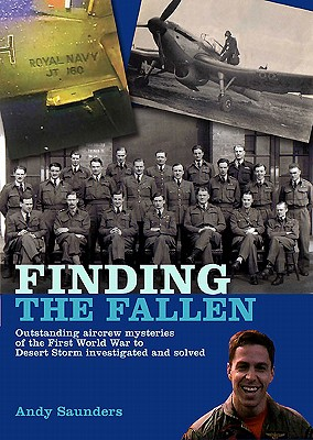 Image for Finding the Fallen: Outstanding Aircrew Mysteries from the First World War to Desert Storm Investigated and Solved