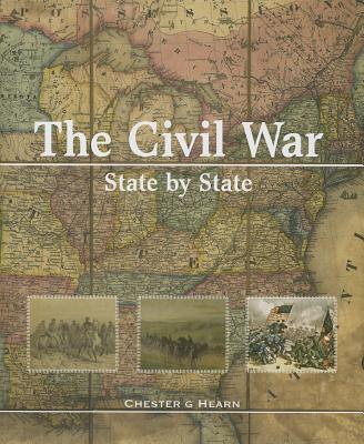 The Civil War, State by State, Chester G Hearn
