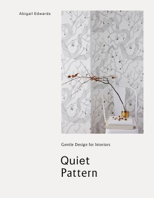 Image for Quiet Pattern: Gentle Design for Interiors