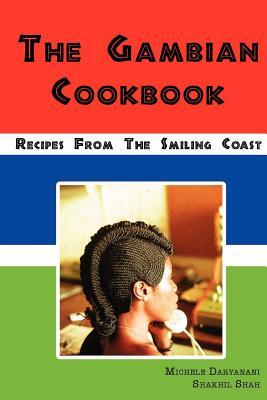 The Gambian Cookbook, Daryanani, Michele; Shah, Shakhil