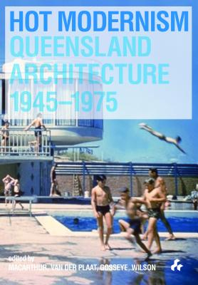 Image for Hot Modernism: Queensland Architecture 1945-1975