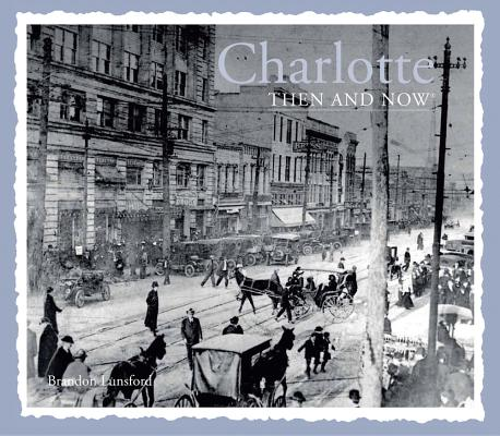 CHARLOTTE: THEN AND NOW, LUNSFORD, BRANDON