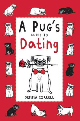 A Pug's Guide to Dating, Correll, Gemma