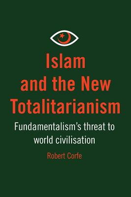 Islam and The New Totalitarianism, Corfe, Robert