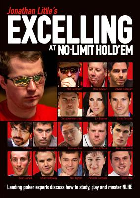 Image for Jonathan Little's Excelling at No-Limit Hold'em: Leading Poker Experts Discuss How to Study, Play and Master NLHE