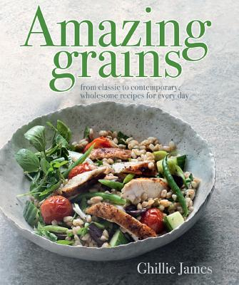 Image for AMAZING GRAINS: From Classic to Contemporary, Whol