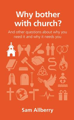 Image for Why Bother with Church?