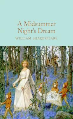 A Midsummer Night's Dream (Macmillan Collector's Library), Shakespeare, William