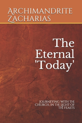 Image for The Eternal 'Today': Journeying with the Church, in the Light of the Feasts