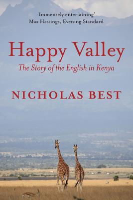 Image for Happy Valley: The Story of the English in Kenya