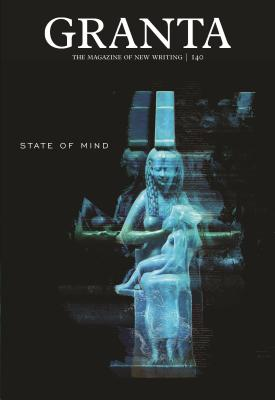 Image for Granta 140: The Mind (The Magazine of New Writing)