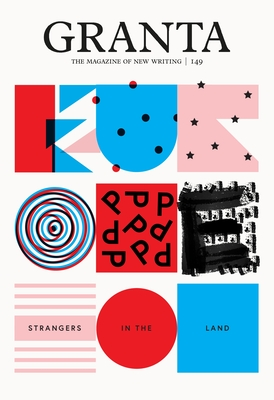Image for Granta 149: Europe: Strangers in the Land (The Magazine of New Writing)