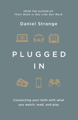 Image for Plugged In: Connecting your faith with what you watch, read, and play