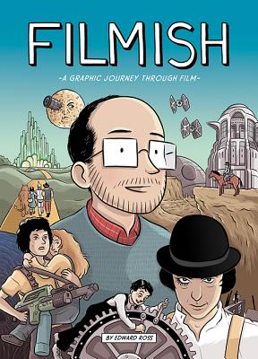 Image for Filmish: A Graphic Journey Through Film