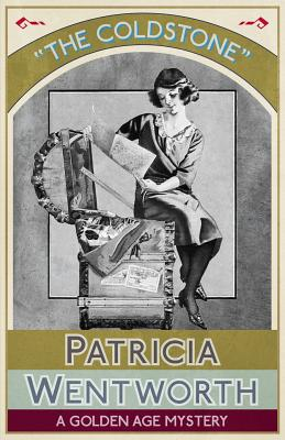 The Coldstone: A Golden Age Mystery, Wentworth, Patricia