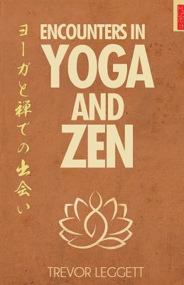 Encounters In Yoga And Zen, Leggett, Trevor