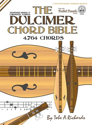 Image for The Dulcimer Chord Bible: Standard Modal & Chromatic Tunings (Fretted Friends)