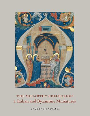 Image for The McCarthy Collection, Volume I: Italian and Byzantine Miniatures (Ad Ilissum) [Hardcover] Freuler, Gaudenz and Parpulov, Georgi