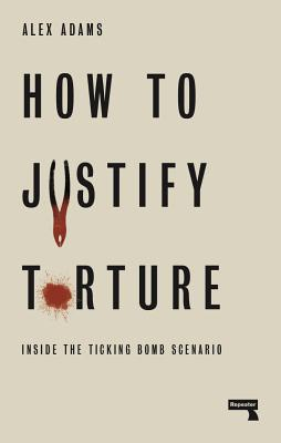 Image for How to Justify Torture