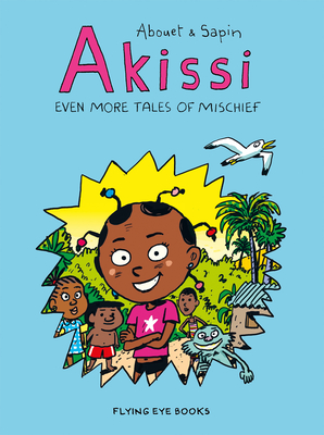 Image for Akissi: Even More Tales of Mischief: Akissi Book 3