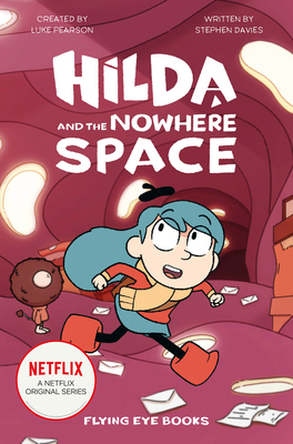 Image for Hilda and the Nowhere Space: Hilda Netflix Tie-In 3 (Hilda Tie-In)