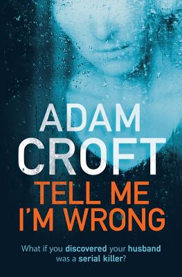 Image for Tell Me I'm Wrong: A gripping psychological thriller with a killer twist