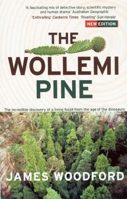 Image for The Wollemi Pine: The Incredible Discovery of a Living Fossil From the Age of the Dinosaurs