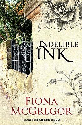Indelible Ink [used book], Fiona McGregor