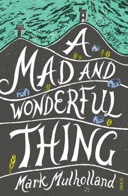 MAD AND WONDERFUL THING, MULHOLLAND, MARK