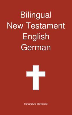 Bilingual New Testament, English - German, Transcripture International