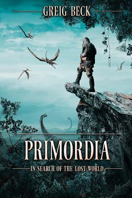 Image for Primordia: In Search of the Lost World