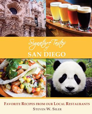Image for SIGNATURE TASTES OF SAN DIEGO FAVORITE RECIPES FROM OUR LOCAL RESTAURANTS