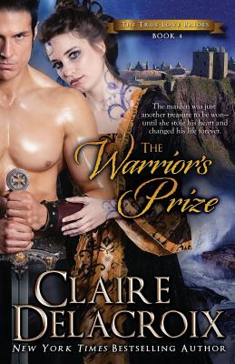 Image for The Warrior's Prize: The True Love Brides Book 4