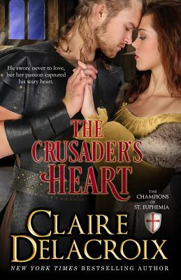 The Crusader's Heart: The Champions of Saint Euphemia Book 2, Delacroix, Claire