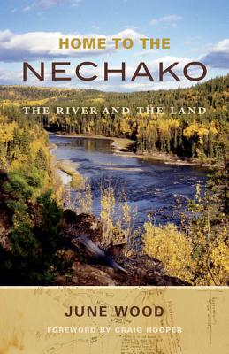 Home to Nechako The River and the Land, Wood, June