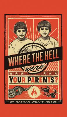 Image for Where the Hell Were Your Parents?
