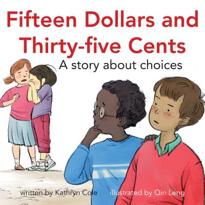 Image for Fifteen Dollars and Thirty-Five Cents: A story about choices (I'm a Great Little Kid)