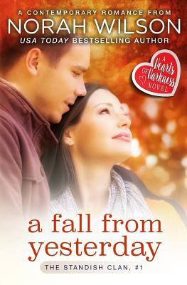 A Fall from Yesterday: A Hearts of Harkness Romance (The Standish Clan) (Volume 1), Wilson, Norah
