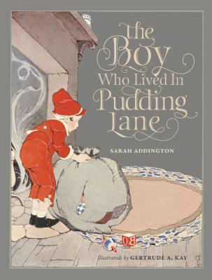 Image for The Boy Who Lived In Pudding Lane: Being a true account, if only you believe it, of the life and ways of Santa, oldest son of Mr. and Mrs. Claus
