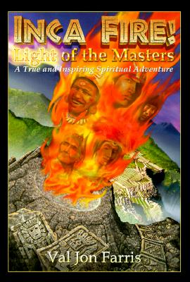 Image for Inca Fire! Light of the Masters - A True and Inspiring Spiritual Adventure
