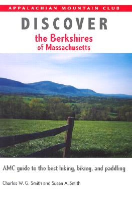 Image for Discover the Berkshires of Massachusetts: AMC Guide to the Best Hiking, Biking, and Paddling