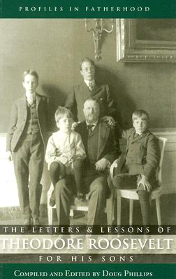 Image for The Letters and Lessons of Teddy Roosevelt for His Sons (Profiles in Fatherhood)
