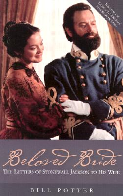 Beloved Bride: The Letters of Stonewall Jackson to His Wife, Bill Potter, Stephen Lang