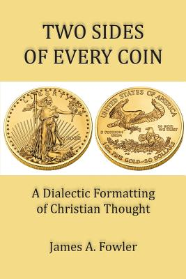 Image for Two Sides of Every Coin: The Dialectic Formatting of Christian Thought
