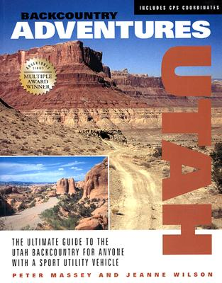 Image for Backcountry Adventures: Utah- The Ultimate Guide to the Utah Backcountry for Anyone With a Sport Utility Vehicle