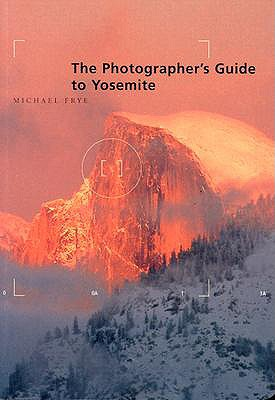 Image for The Photographer's Guide to Yosemite
