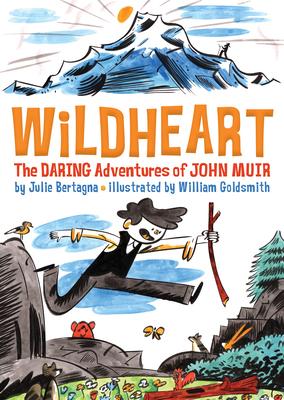 Image for Wildheart: Daring Adventures of John Muir