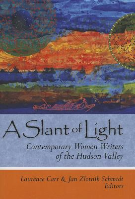 Image for A Slant of Light: Contemporary Women Writers of the Hudson Valley (Codhill Press)